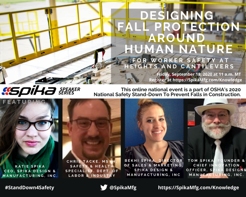 Spika Design & Manufacturing's event sharing fall protection lessons for the construction industry, gathered from designing innovative work platforms and maintenance stands for other industries.
